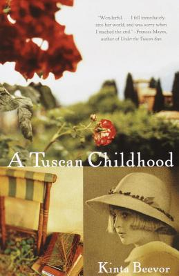 A Tuscan Childhood By Beevor, Kinta