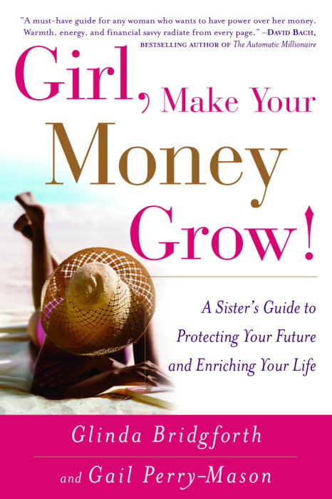 Girl, Make Your Money Grow! By Bridgforth, Glinda/ Perry-Mason, Gail