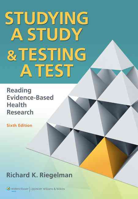 Studying a Study and Testing a Test By Riegelman, Richard K.