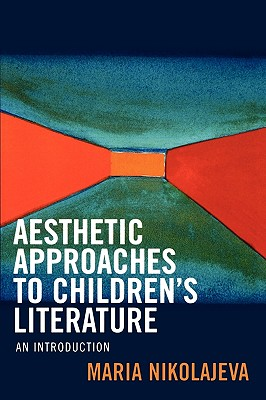 Aesthetic Approaches To Children's Literature By Nikolajeva, Maria