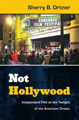 Not Hollywood By Ortner, Sherry B.